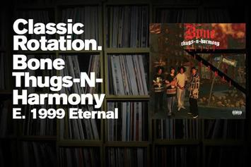 "Classic Rotation: Bone Thugs-N-Harmony ""E. 1999 Eternal"""