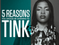 5 Reasons You Should Be Listening To Tink